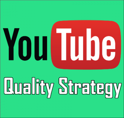 YouTube quality strategy